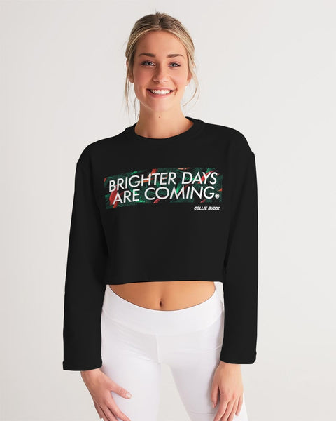 Brighter Days Are Coming Women's Cropped Sweatshirt