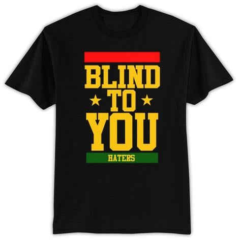 Mens Black Blind To You Haters T-Shirt