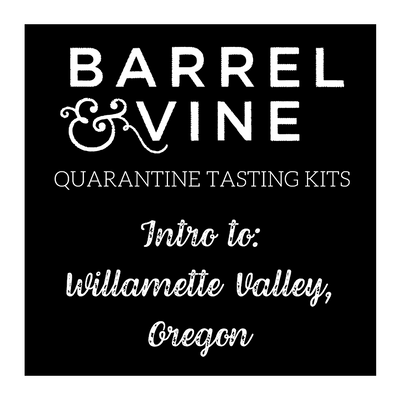 *Quarantine Tasting Kit - Intro to Willamette Valley, Oregon
