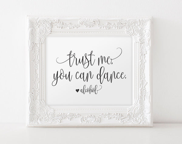 Trust me you can dance sign, Alcohol sign, Wedding Sign, Wedding Reception Sign, Bar Sign, Wedding Printable, Instant Download #BPB203_64 - Bliss Paper Boutique
