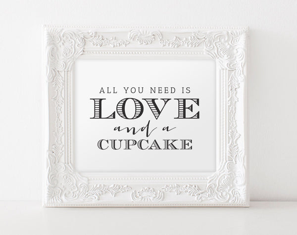 All You Need Is Love And A Cupcake, Cupcake Sign, wedding printable, Dessert Table Sign, Wedding Sign, PDF Instant Download #BPB152_43C - Bliss Paper Boutique