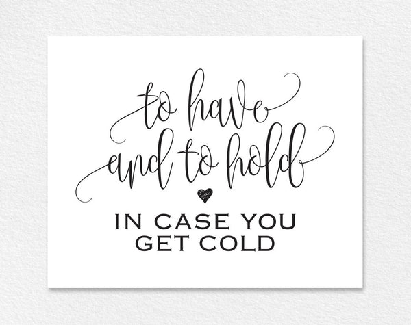 To Have And To Hold In Case You Get Cold Sign Blanket