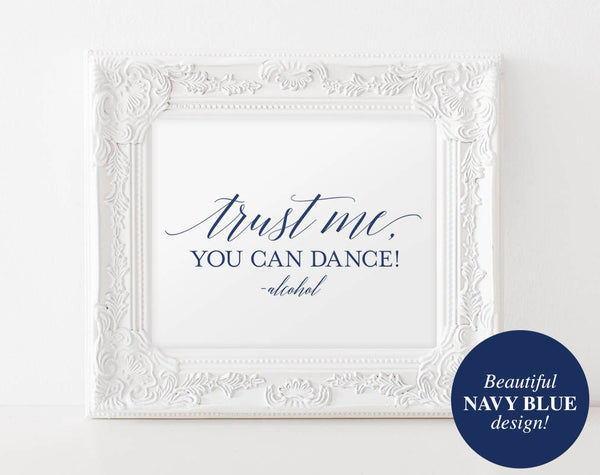 Trust me you can dance sign, Alcohol sign, Navy Blue Wedding Sign, Wedding Reception Sign, Bar Sign, Instant Download #BPB320_64 - Bliss Paper Boutique