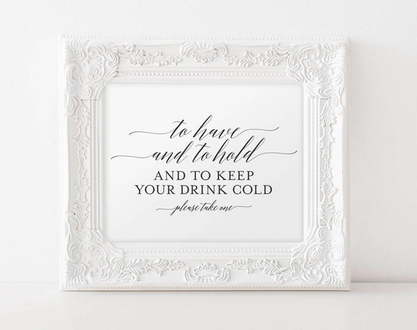 To Have and to Hold and to Keep Your Drink Cold, To Have and To Hold Koozie, Koozie Sign, Wedding Koozies, PDF Instant Download #BPB310_83 - Bliss Paper Boutique