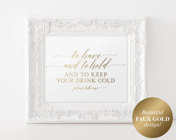 Faux Gold To Have and to Hold and to Keep Your Drink Cold, To Have and To Hold Koozie, Koozie Sign, PDF Instant Download #BPB324_83 - Bliss Paper Boutique