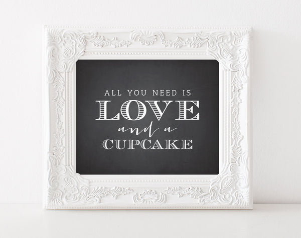 All You Need Is Love And A Cupcake, Cupcake Sign, Chalkboard Sign, wedding sign, dessert table, Chalkboard Printable - 8x10 #BPB158 - Bliss Paper Boutique