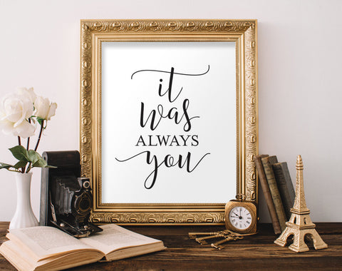 Wall quotes, art prints, inspirational quotes, wall art decor, printable, It Was Always You, Instant Download #BPB176 - Bliss Paper Boutique