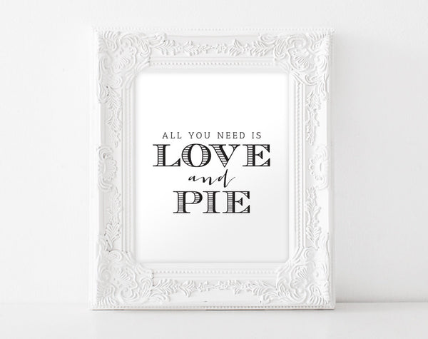 Pie Sign, All you need is Love and Pie, Wedding Sign, Wedding Printable, Dessert Table, 8x10, PDF, Instant Download #BPB152_43B - Bliss Paper Boutique