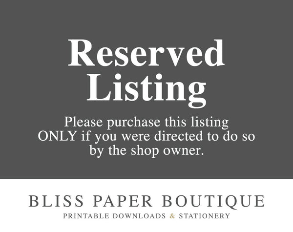 Reserved Listing #BPBRL - Bliss Paper Boutique