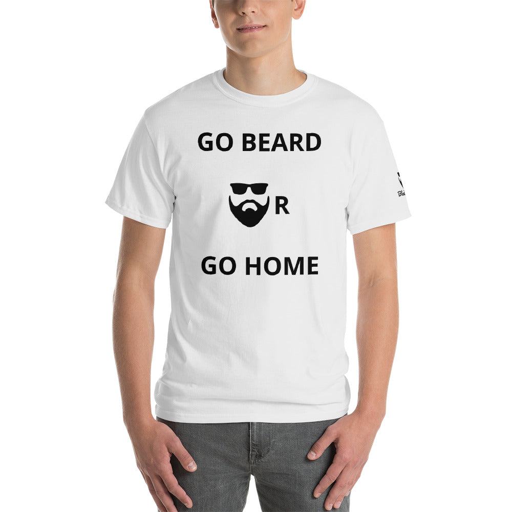 Go beard or Go home T-Shirt - BlackBeard T's