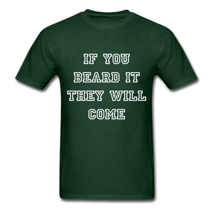 IF YOU BEARD IT - forest green