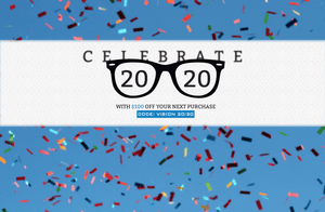 Celebrate 20 20 Image of Glasses with confetti in the background. Use code Vision 20/20 at check out to save $100 on your next purchase now until march 31st