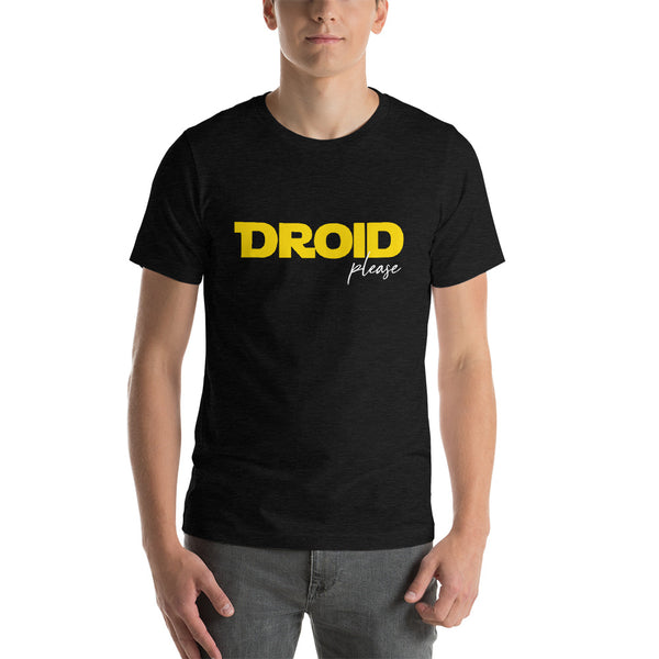 Droid Please Unisex Tee