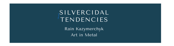 Rain Kazymerchyk  Art in Metal