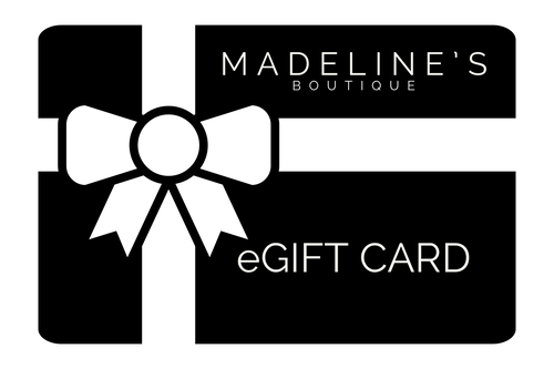 MADELINE'S BTQ eGIFT CARD $100-$1000