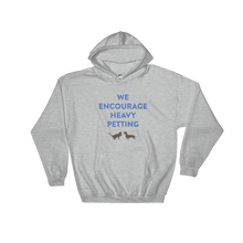 WE ENCOURAGE HEAVY PETTING Hooded Sweatshirt