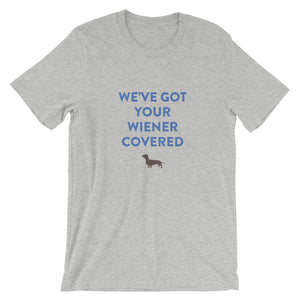 WE'VE GOT YOUR WIENER COVERED Short-Sleeve Unisex T-Shirt