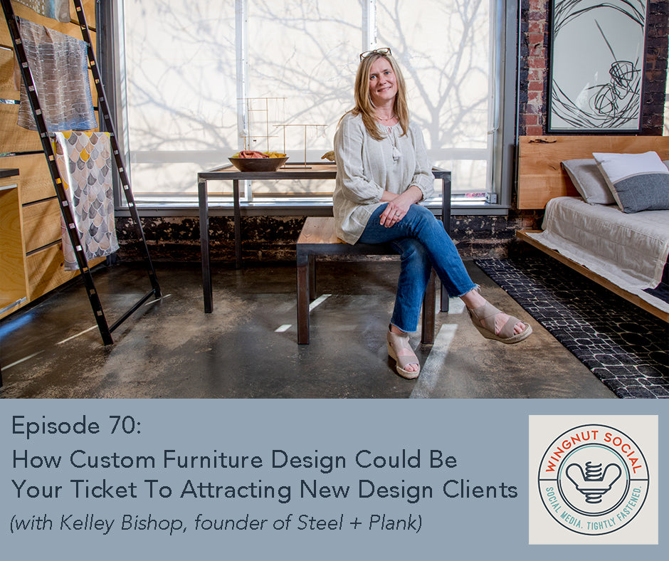 Talking Custom Furniture with Wingnut Social