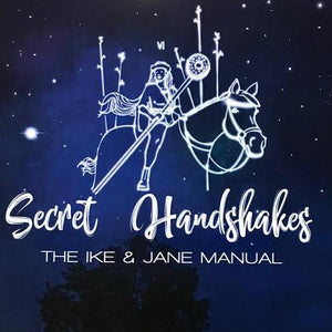 Secret Handshakes: The Ike & Jane Manual (Cookbook)