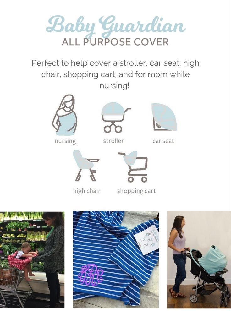 Stylish and functional Baby Guardian covers are an all purpose cover!  Cover a stroller, car seat, high chair, shopping cart, and for mom while nursing.  Great for monogramming!  100 ℅ Cotton