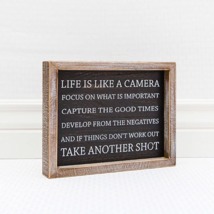Framed Sign (Life Is Like A Camera...)