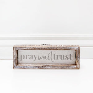 Wood Framed Sign (Pray Wait Trust)