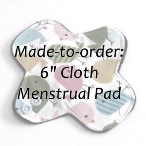"MADE TO ORDER - 6"" Reusable Cloth Menstrual pad - choose your fabric and absorbency"