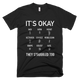 It's Okay Composers Funny Music T-Shirt