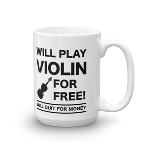 Will Play Violin For Free! Mug