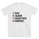 Eat Sleep Practice Repeat Music T-Shirt