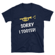 Sorry I Tooted! - Trumpet T-Shirt