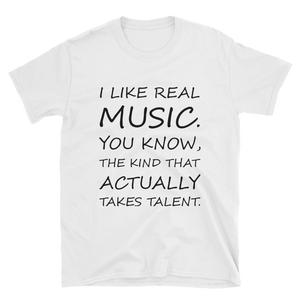 I Like Real Music T-Shirt
