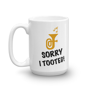 Sorry I Tooted! - Tuba Mug