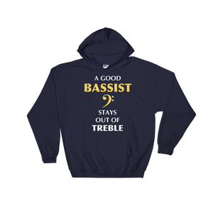 A Good Bassist Stays Out Of Treble Hoodie