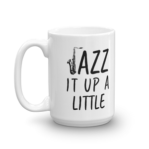 Jazz It Up A Little Saxophone Music Mug