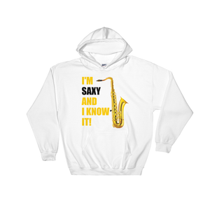 I'm Saxy And I Know It Hoodie