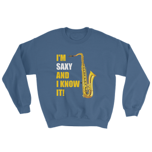 I'm Saxy And I Know It Sweatshirt