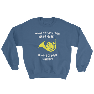 What My Hand Does - French Horn Sweatshirt