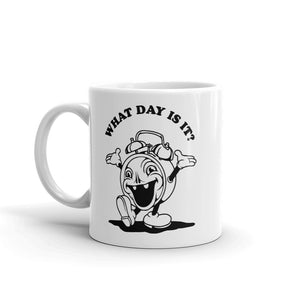 What day is it 11oz coffee mug - imalreadydead