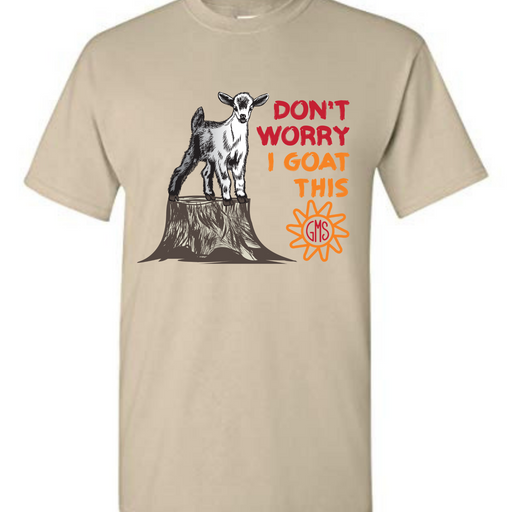 """Don't Worry, I Goat This"" T-Shirt"