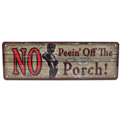 "Tin Sign - No Peein' Off the Porch, Size 10 1-2"" x 3 1-2"""