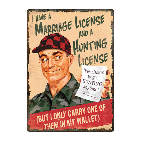 "Tin Sign - Marriage and Hunting License, Size 12"" x 17"""