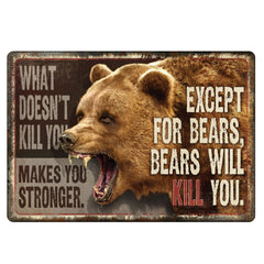"Tin Sign - Bears Will Kill You, Size 12"" x 17"""
