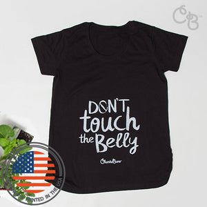 Don't Touch The Belly Maternity Tee