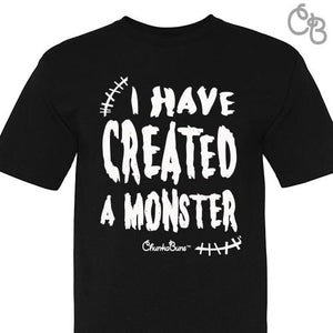 I Have Created a Monster - Adult Unisex