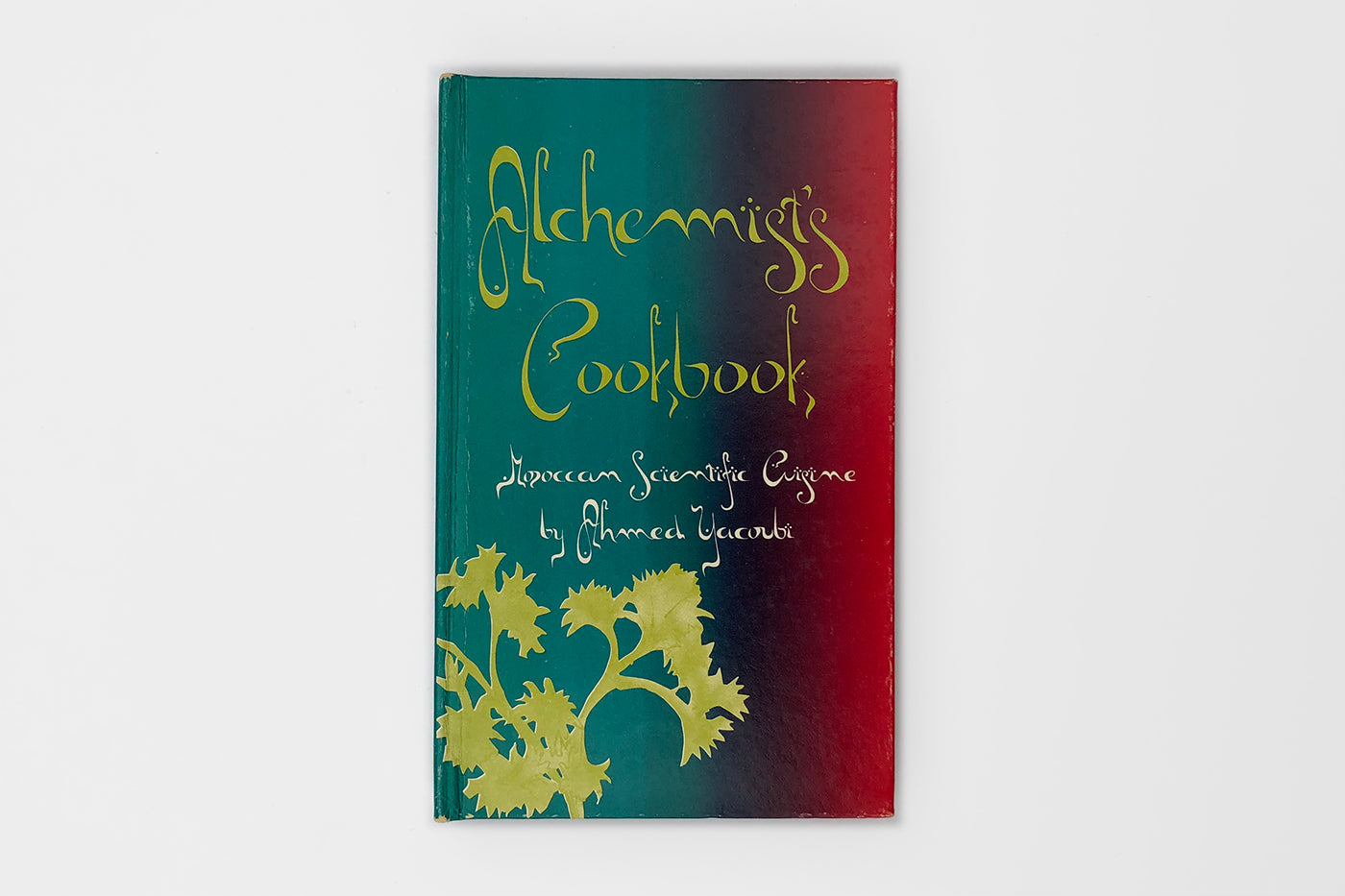 Alchemist's Cookbook, Moroccan Scientific Cuisine by Ahmed Yacoubi
