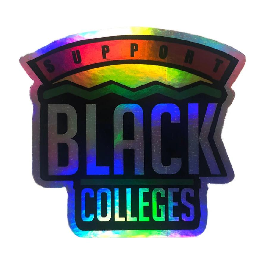 """Support Black Colleges"" 3-inch Holographic Sticker"