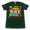 """SUPPORT BLACK COLLEGE"" SHORTSLEEVE IN FORREST GREEN"