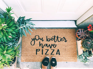 You Better Have Pizza Doormat - A Little Tinsel