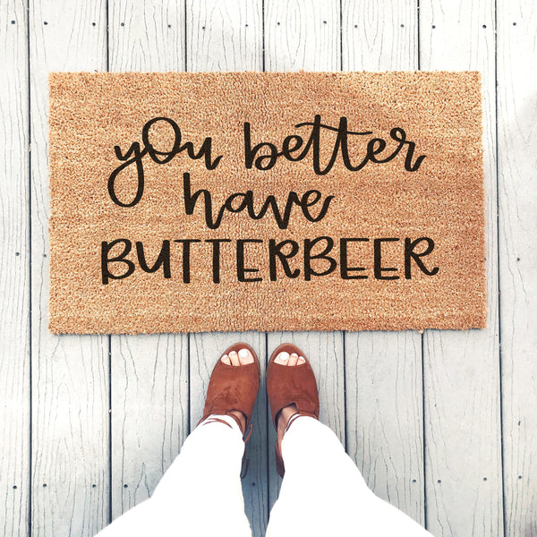 You Better Have Butterbeer Doormat - A Little Tinsel